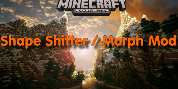 Mod Morph ! [MCPE 0.10.x]